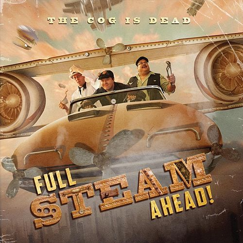 Full Steam Ahead! by The Cog is Dead