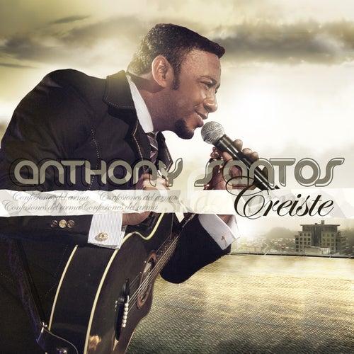 Creiste de Anthony Santos