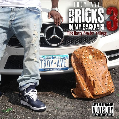 Bricks In My Backpack 3 de Troy Ave