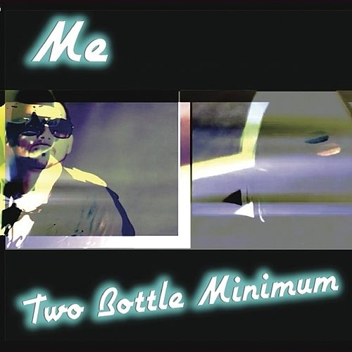 Two Bottle Minimum von Me