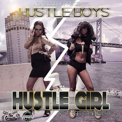 Hustle Girl (feat. GeorgeG.o) - Single by Hustle Boys