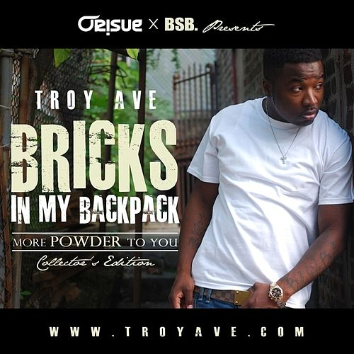 Bricks In My Backpack (More Powder To You, Collector's Edition) de Troy Ave