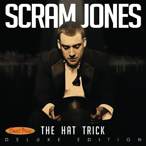 The Hat Trick (Deluxe Edition) de Scram Jones