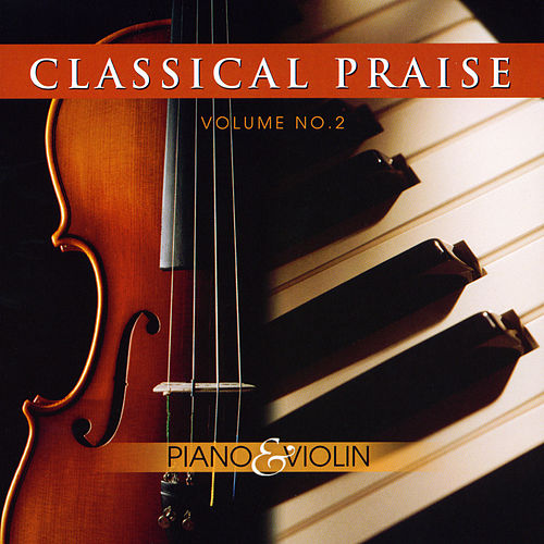 Classical Praise Volume 2:  Piano & Violin by Phillip Keveren