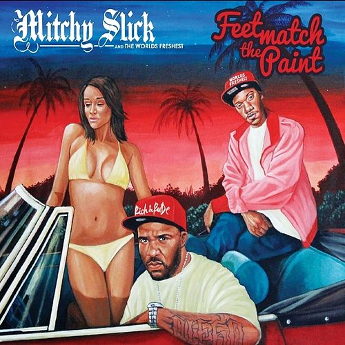 Feet Match The Paint (Deluxe Edition) von Mitchy Slick