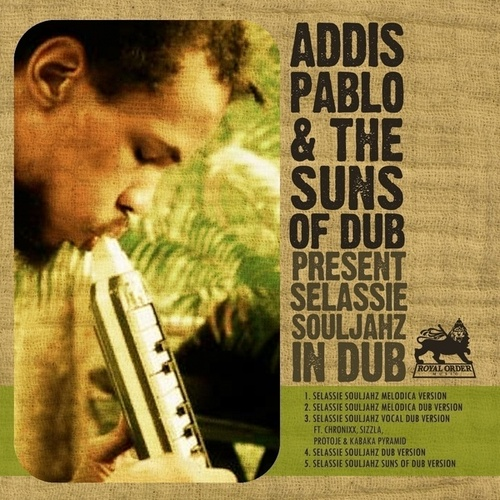 Selassie Souljahz in Dub by Addis Pablo