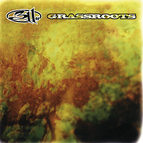 Grassroots by 311