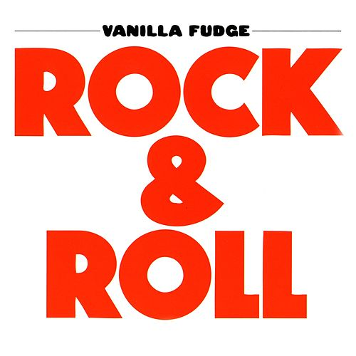 Rock & Roll von Vanilla Fudge