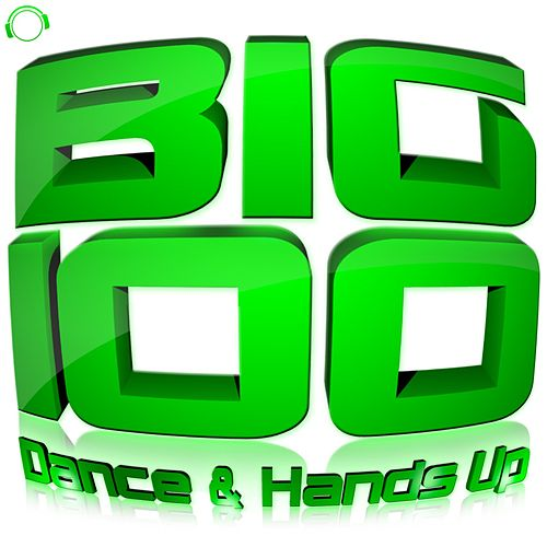 Big 100 (Dance & Hands Up) di Various Artists