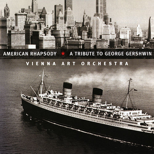 American Rhapsody: A Tribute to George Gershwin de Vienna Art Orchestra
