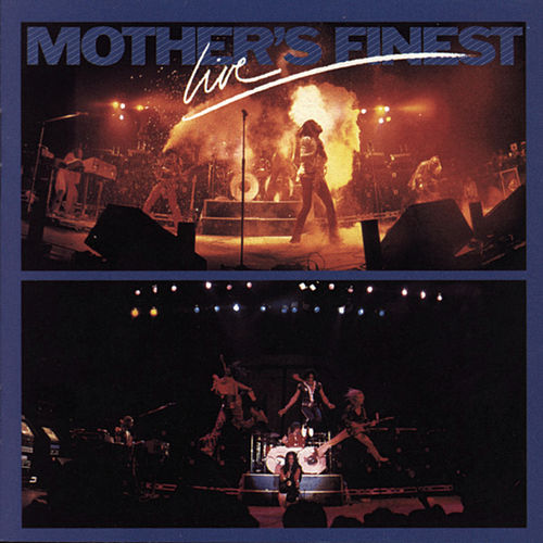 Live by Mother's Finest