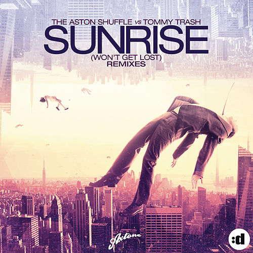 Sunrise (Won't Get Lost) (Remixes) by Aston Shuffle
