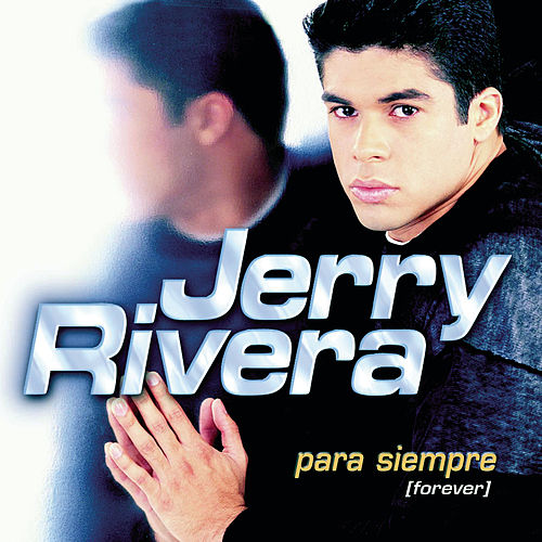 Para Siempra (Forever) de Jerry Rivera