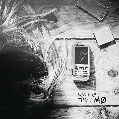 Waste of Time de Mø