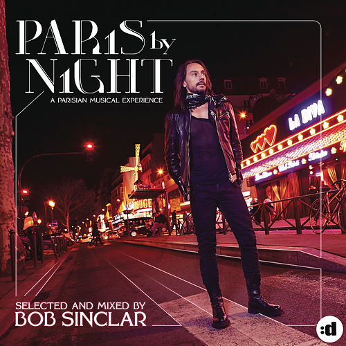 Paris By Night - A Parisian Musical Experience by Bob Sinclar