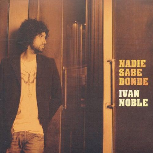 Nadie Sabe Donde de Ivan Noble