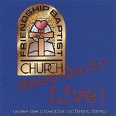 Live! by Friendship Baptist Church Mass Choir
