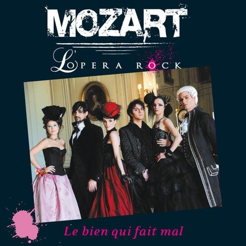Le Bien qui fait mal (Radio Edit) de Mozart Opera Rock