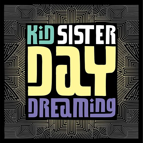 Daydreaming (iTUNES) de Kid Sister