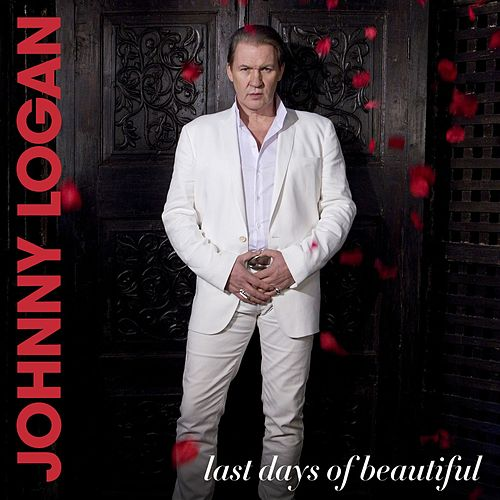 Last Days Of Beautiful by Johnny Logan