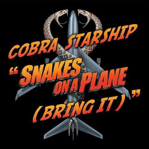 Snakes On A Plane [Bring It] von Cobra Starship