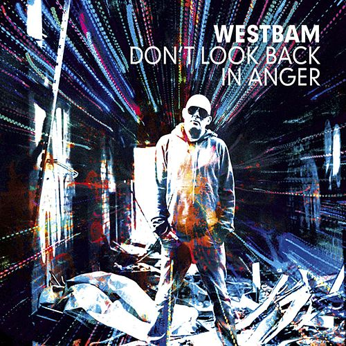 Don't Look Back In Anger by Westbam