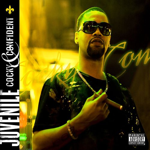 Cocky And Confident (Explicit iTunes) by Juvenile