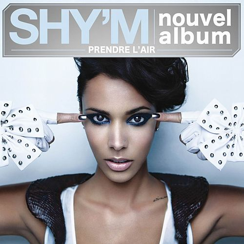 Prendre L'Air by Shy'm