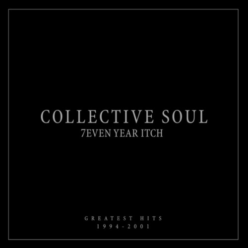 7even Year Itch Collective Soul Greatest Hits 1994-2001 (Int'l Version) by Collective Soul
