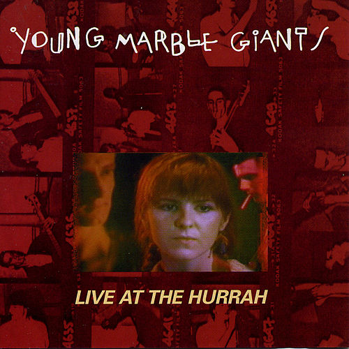 Live At The Hurrah von Young Marble Giants