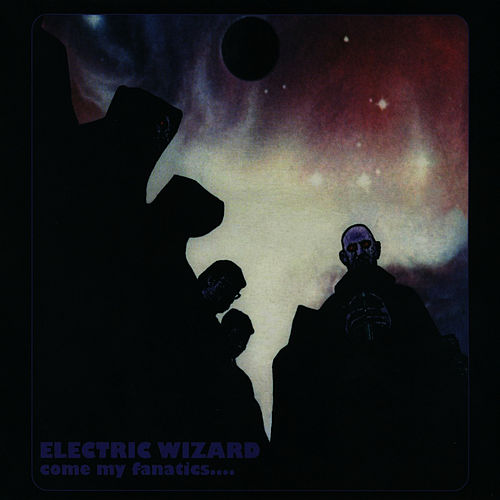 Come My Fanatics(Remaster) de Electric Wizard
