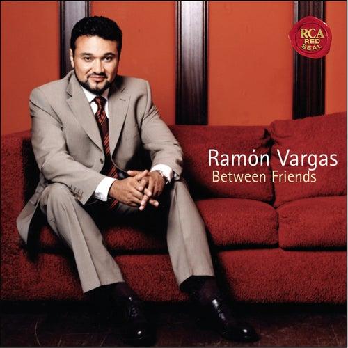 Between Friends de Ramón Vargas