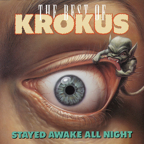 Stayed Awake All Night: Best Of Krokus de Krokus
