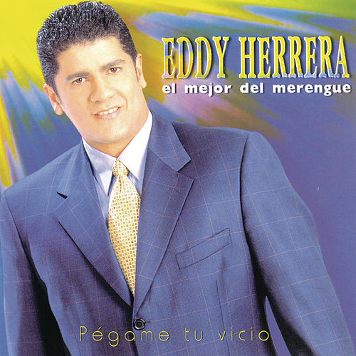 Pegame Tu Vicio de Eddy Herrera