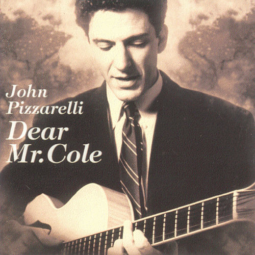 Dear Mr. Cole by John Pizzarelli