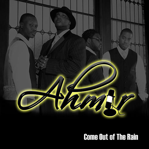 Come Out Of The Rain von Ahmir