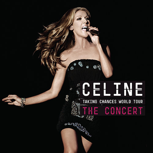 Taking Chances World Tour THE CONCERT by Celine Dion