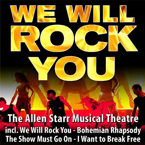 We Will Rock You by The Allen Starr Musical Theatre
