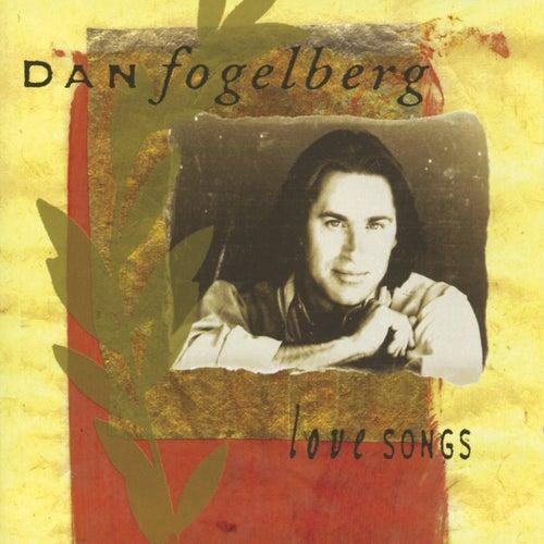 Love Songs by Dan Fogelberg