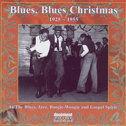 Blues, Blues Christmas (1925-1955) de Various Artists