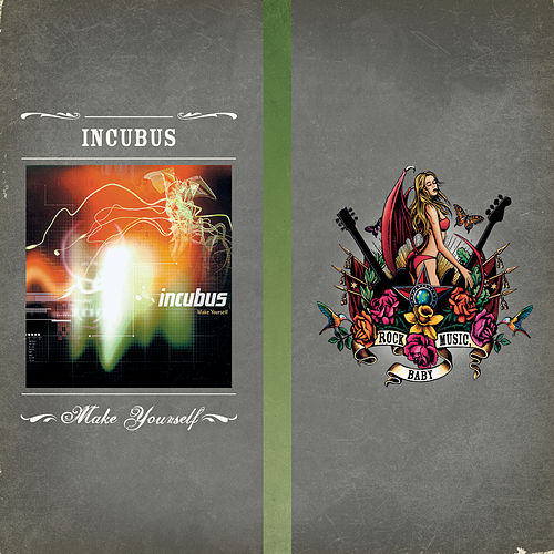 Make Yourself de Incubus