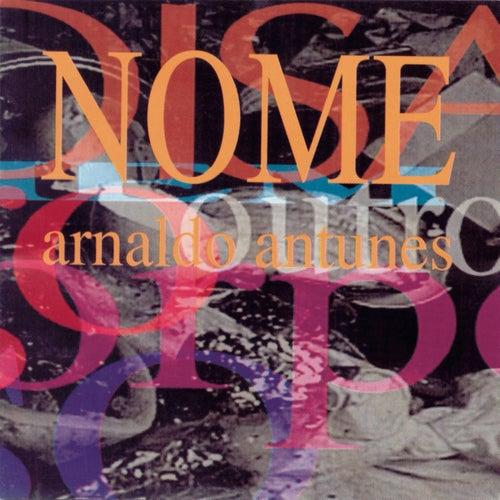 Nome by Arnaldo Antunes