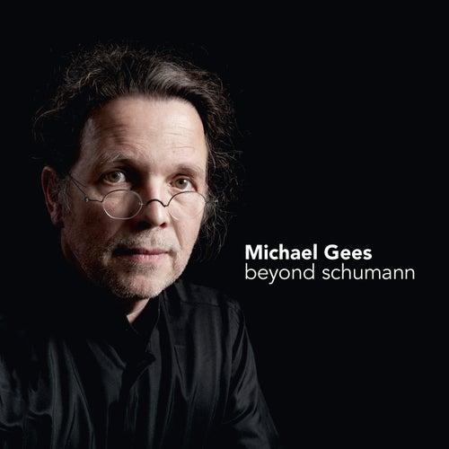 Beyond Schumann de Michael Gees