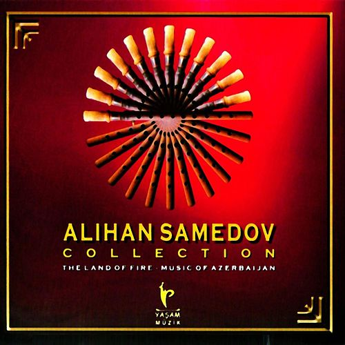 Collection (The Land of Fire - Music of Azerbaijan) by Alihan Samedov