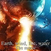 Earth, Wind, Fire, Water : The Music by Various Artists