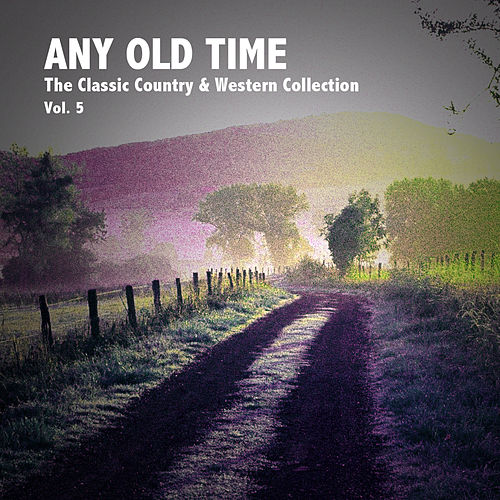 Any Old Time: The Classic Country & Western Collection, Vol. 6 de Various Artists