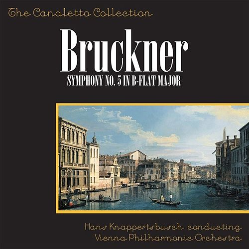 Bruckner: Symphony No. 5 In B-Flat Major von Hans Knappertsbusch