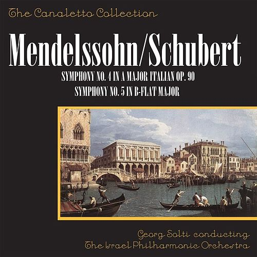Mendelssohn: Symphony No. 4 In A Major, Op. 90 'Italian' / Schubert Symphony No. 5 In B-Flat Major de Georg Solti