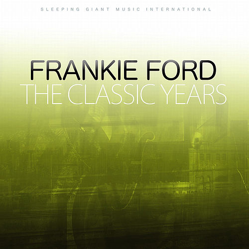 The Classic Years de Frankie Ford