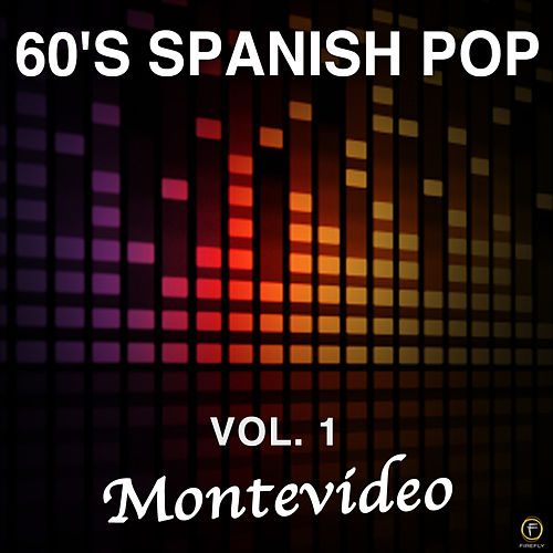 60's Spanish Pop, Vol. 1: Montevideo by Various Artists